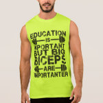 Big Biceps are Importanter Than Education Shirt