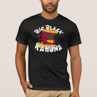 BIG BLACK KAHUNA(SHIRT) T-Shirt