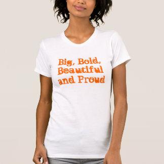 Big, Bold, Beautiful and Proud T-Shirt