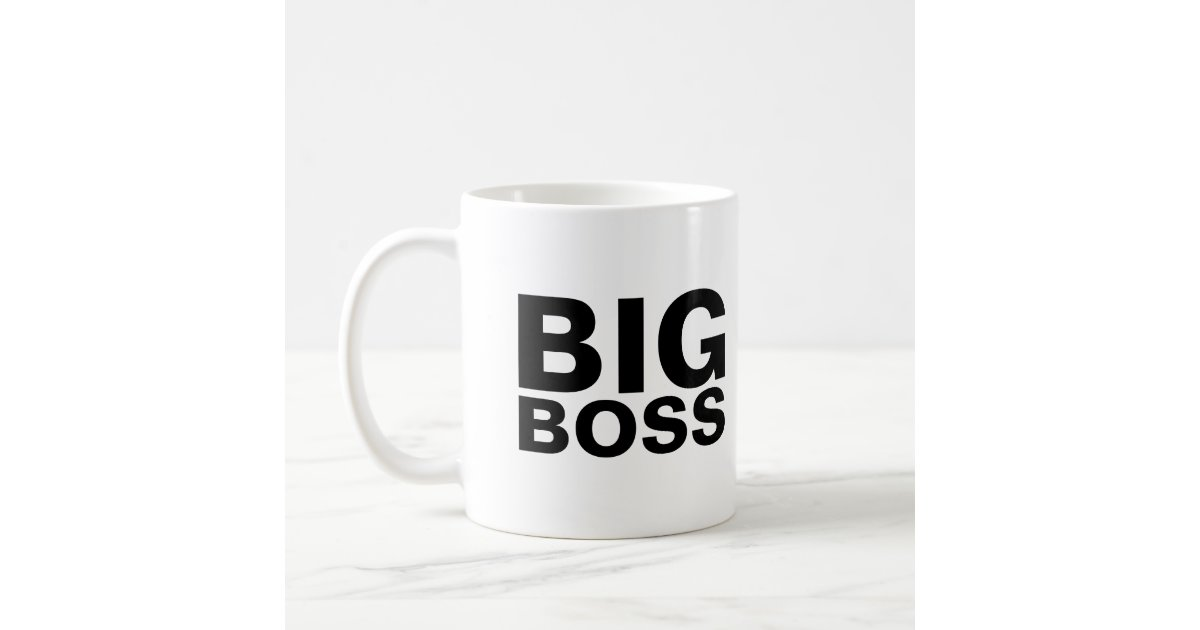 BIG, BOSS COFFEE MUG | Zazzle.com