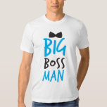 Big boss man nice Bossy design with a bow tie T-shirt