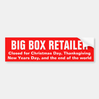 BIG BOX RETAILER: closed for the end of the world Bumper Sticker