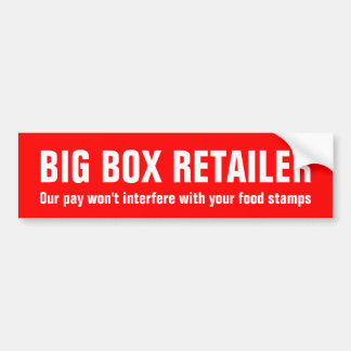 BIG BOX RETAILER, food stamps Bumper Sticker
