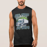 Big Boys Trucking Muscle Shirt for Truckers