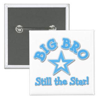 Big Bro Still the Star Tshirts and Gifts Pin