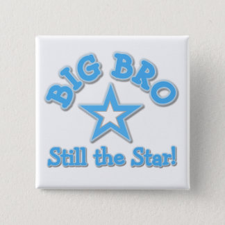Big Bro Still the Star Tshirts and Gifts Pinback Button