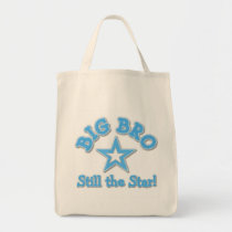 Big Bro Still the Star Tshirts and Gifts Tote Bag