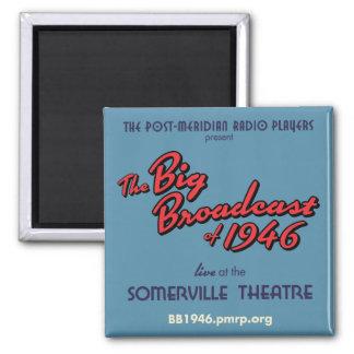 """Big Broadcast of 1946"" Fridge Magnet"
