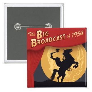 """Big Broadcast of 1954"" Square Button"