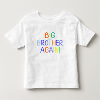 Big Brother Again! Toddler T-shirt