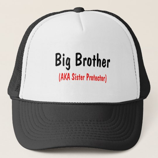 Big Brother (AKA Sister Protector) Trucker Hat