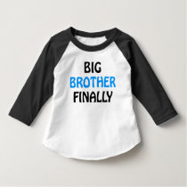 Big Brother Finally T Shirt