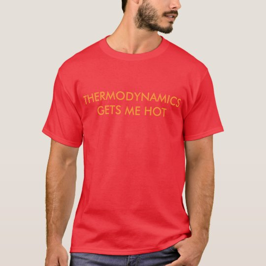 Big Brother Ian - Thermodynamics gets me hot shirt