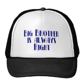 Big Brother Is Always Right Trucker Hat