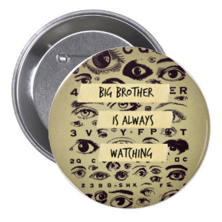 Big Brother Is Always Watching Pinback Button