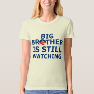 Big Brother is Still Watching T-Shirt