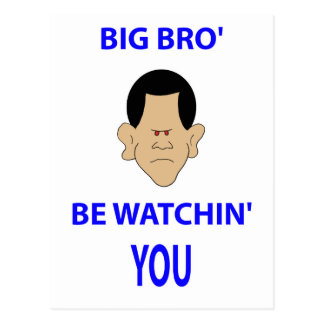 big brother is watching you bro' be watchin' obama postcard