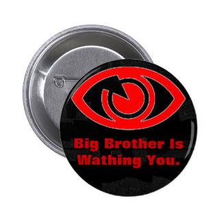 big brother is watching you. button