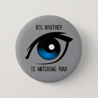 Big Brother is watching you! Button