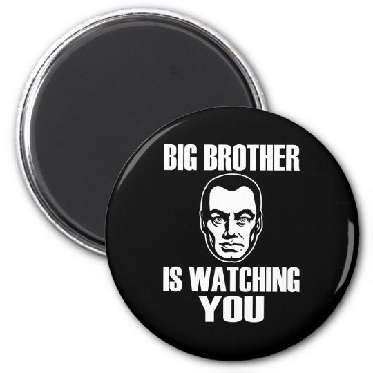 Big Brother is Watching You Magnet