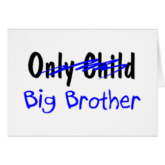 Big Brother (No More Only Child) Card