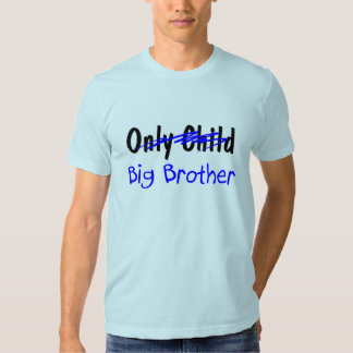 Big Brother (No More Only Child) T-shirt