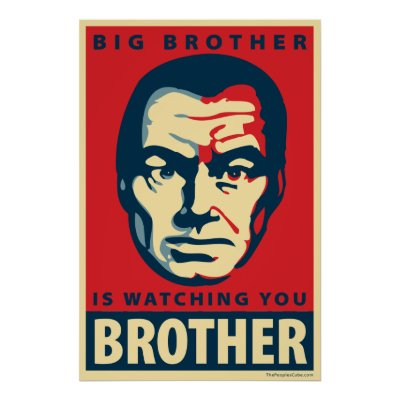 BIG BROTHER, famed book by ORWELL, a genius!
