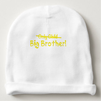 Big Brother (Only Child crossed out) Cute and Funn Baby Beanie
