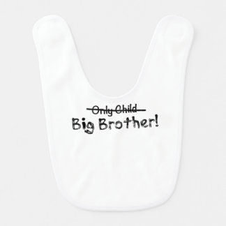 Big Brother (Only Child crossed out) Cute and Funn Bib