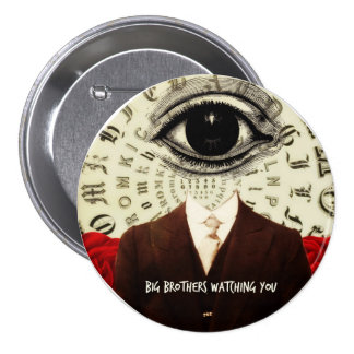 Big Brothers Watching You Pinback Button