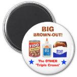 BIG BROWN-OUT! FRIDGE MAGNETS