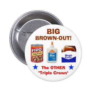 BIG BROWN-OUT! PINBACK BUTTON