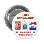 BIG BROWN-OUT! PINS