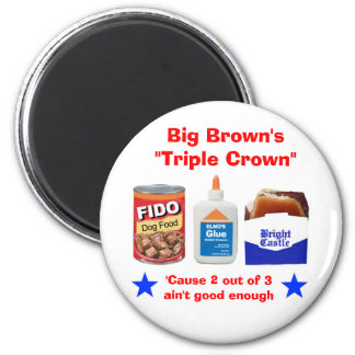 "Big Brown's ""Triple Crown"" 2 Inch Round Magnet"