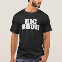 Big Bruh Brother Sibling Dark T-Shirt Tee