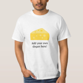 Big Cheese: Customizable Slogan T-Shirt