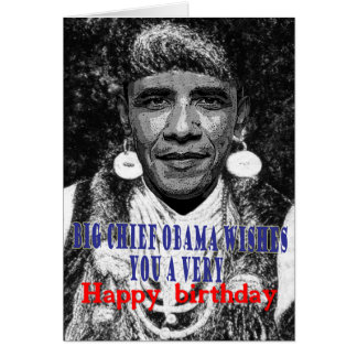 big chief obama wishes you a happy birthday card