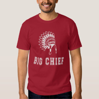 Big Chief T-Shirt