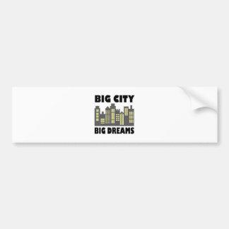 Big City Big Dreams Car Bumper Sticker
