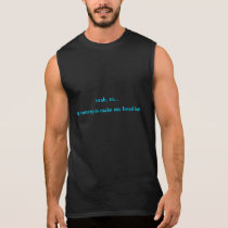 Big Concepts Make My Head Hurt Sleeveless Shirt