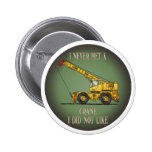 Big Crane Operator Quote Button Pin