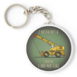 Big Crane Operator Quote Key Chain
