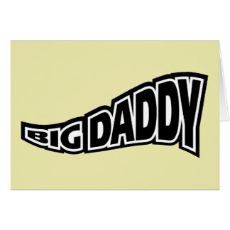 Big Daddy - Popular Culture Slang Greeting Card