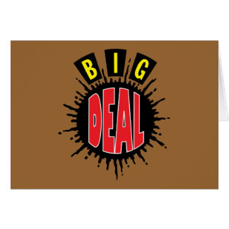 Big Deal - Sly Social Commentary Card