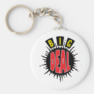 Big Deal - Sly Social Commentary Key Chains