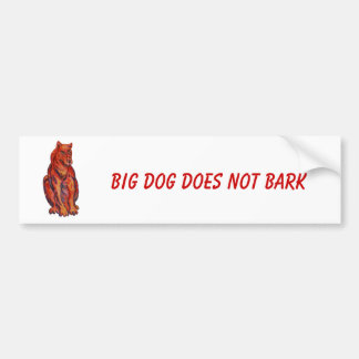 Big dog does not bark Bumper Sticker