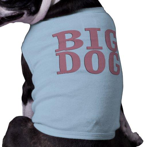 Big dog! doggie tshirt
