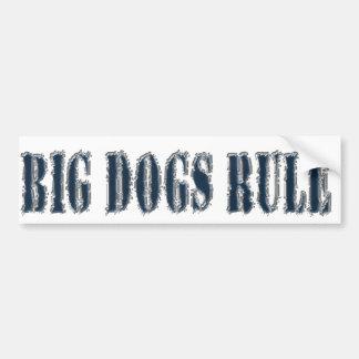 """""""Big dogs rule"""" bumper sticker"""