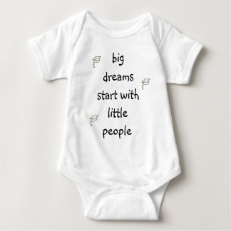 Big Dreams Start With Little People T-shirt