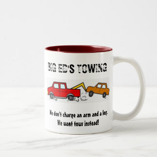 BIG ED'S TOWING, We don't charge an a... Two-Tone Coffee Mug